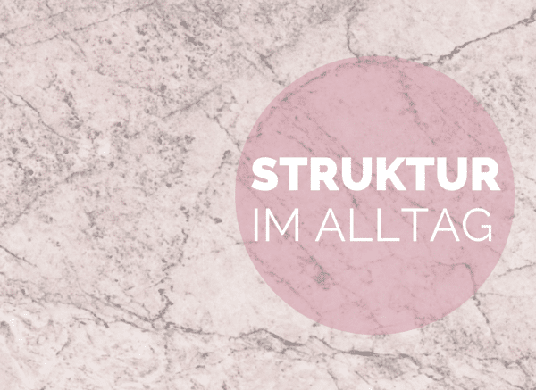 Struktur im Alltag